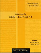 Exploring the New Testament: The Gospels and Acts: Volume 1 (Expl...