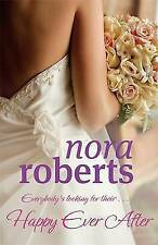 Happy Ever After by Nora Roberts (Hardback, 2010)