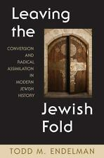 Leaving the Jewish Fold : Conversion and Radical Assimilation in Modern...