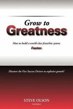 NEW Grow to Greatness: How to Build a World-Class Franchise System Faster. by St