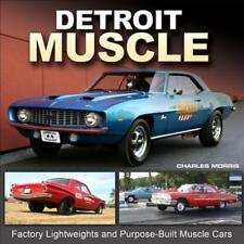 Detroit Muscle: Factory Lightweights and Purpose-Built Muscle Cars by Morris