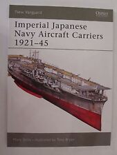 Osprey New Vanguard 109: Imperial Japanese Navy Aircraft Carriers 1921–45