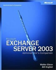 Microsoft 174 Exchange Server 2003 Administrator's Companion by Walter J. Glen