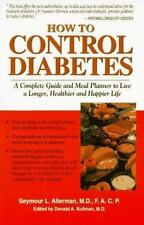 How to Control Diabetes: A Complete Guide and Menu Planner to Live a Longer, Hea