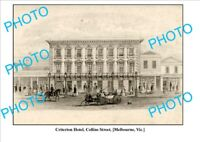 6 x 4 PHOTO OF OLD CRITERION HOTEL COLLINS St MELBOURNE