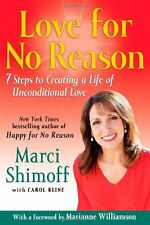 Love For No Reason: 7 Steps to Creating a Life of Unconditional Love by Marci Sh