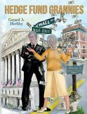 Hedge Fund Grannies - Acceptable - Herlihy, Gerard A. - Paperback