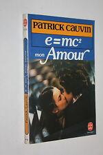 E = mc², mon amour - Patrick Cauvin - L.D.Poche 5723