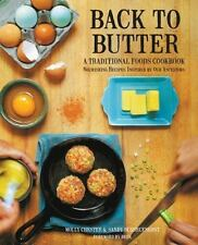 Back to Butter: A Traditional Foods Cookbook - Nourishing Recipes Inspired by Ou