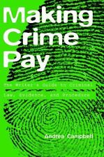 Making Crime Pay: The Writer's Guide to Criminal Law, Evidence, and-ExLibrary