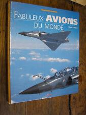 Fabuleux avions du monde / Pierre Gaillard