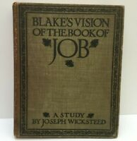 Blake's Vision of the Book of Job by Joseph H. Wicksteed - Hardback - 1910