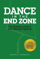 Dance in the End Zone: The Business Owner's Exit Planning Playbook (New)