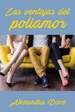 Las Ventajas Del Poliamor by Alexandra Dove (2016, Paperback)