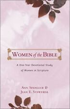 Women of the Bible : A One-Year Devotional Study of Women in Scripture by...