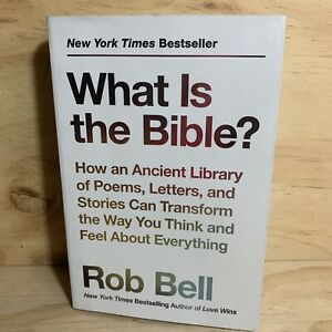 What Is the Bible?: How an Ancient Library of Poems Letters and Stories Rob Bell