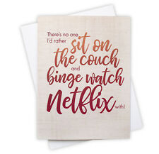Funny Netflix Love Card for Binge Watching Couch Potato Husband Wife or Partner