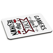 Gamers Don't Die They Respawn PC Computer Mouse Mat Pad Gaming Funny Joke