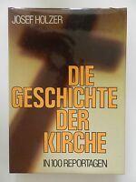 Josef Holzer Die Geschichte der Kirche In 1000 Reportagen