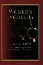 "Women's Infidelity: Living In Limbo: What Women Really Mean When They Say ""I'm N"