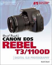 David Busch's Canon EOS Rebel T3/1100D Guide to Digital SLR Photography [David B