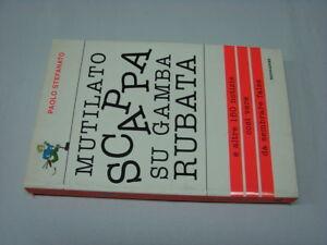 (Stefanato) Mutilato scappa su gamba rubata 2000 Mondadori 1 ed.