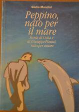 Peppino, nato per il mare; G. Mancini, G. Pizzuti Editore, 2002.