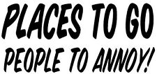 Places To Go Decal- Window sticker Car RV ATV Hunting Fun Outdoor Vinyl Decal