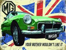 MG B MGB Your Mother... small metal sign (og 2015)