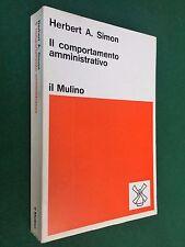 Herbert A. SIMON - IL COMPORTAMENTO AMMINISTRATIVO il Mulino (1979) Libro
