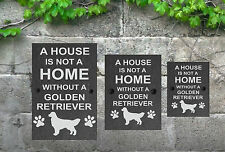 A House is not a Home Dog Slate Gate House Sign 3 Sizes ALL BREEDS AVAILABLE D-L