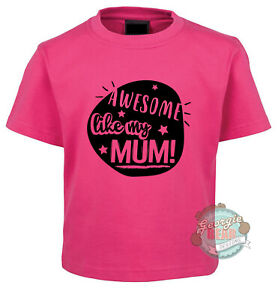 AWESOME like my MUM!. Custom printed kids t-shirt, Mothers Day. Cotton tee.