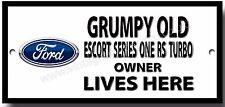 Grumpy Old Ford Escort Series RS Turbo Owner Lives Here Metallschild klassisch
