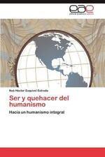 Ser y Quehacer del Humanismo (Paperback or Softback)