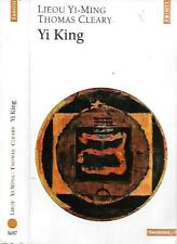 LIEOU YI-MONG & THOMAS CLEARY--YI KING--Editions POINTS SAGESSE