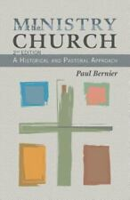 Ministry in the Church (REV. ) : A Historical and Pastoral Approach by Paul...