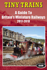 Tiny Trains - A Guide to Britain's Miniature Railways 2017/2018 edition - book
