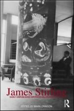 James Stirling : Early Unpublished Writings on Architecture by Mark Crinson...