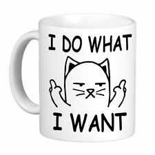I Do What I Want Cat Middle Finger Rude F You Coffee Cup Mug, Print on 2 sides