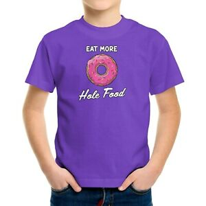 Funny Donut Toddler Kids Tee T-Shirt Eat More Hole Food Gift Dessert Sweets