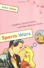 Sperm Wars: Infidelity, Sexual Conflict, and Other Bedroom Battles-Robin Baker