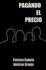 Pagando el Precio by Patricia Gabela (2013, Paperback)