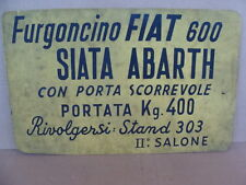 INSEGNA FURGONCINO FIAT 600 SIATA ABARTH CARTELLO SALONE AUTO EPOCA OLD SIGN