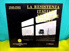LA RESISTENZA ITALIANA NEI LAGER NAZISTI - 5° ed 1977 Ass Nazionale Ex Internati