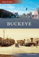 Then and Now Ser.: Buckeye by Verlyne Meck (2010, Paperback)