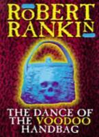 The Dance of the Voodoo Handbag,Robert Rankin- 9780385409209