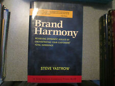 Brand Harmony : Achieving Dynamic Results by Orchestrating Your Customer's...