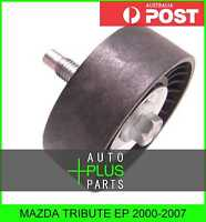 Fits MAZDA TRIBUTE EP 2000-2007 - Idler Tensioner Drive Belt Bearing Pulley