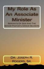 My Role As an Associate Minister : Servants of God and the Senior Pastor's...