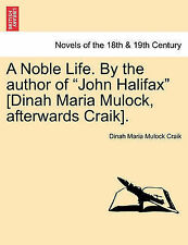 """A Noble Life. by the Author of """"John Halifax"""" [Dinah Maria Mulock, Afterwards Cr"""